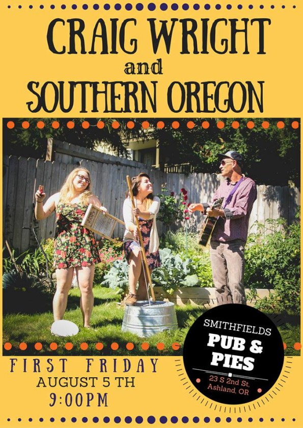 8/5/2016: Craig Wright and Southern Oregon @ Smithfields Pubs and Pies in Ashland