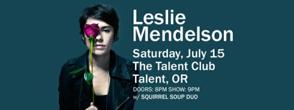 7/15/2017: Leslie Mendelson w/Squirrel Soup Duo @ The Talent Club (Talent, OR)