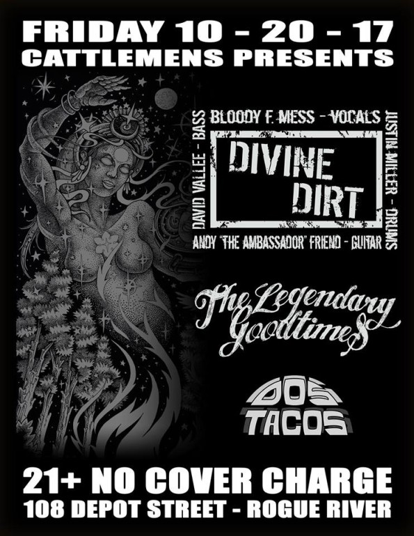 10/20/2017: The Legendary Good Times, Divine Dirt, Dos Tacos @ Cattlemen's Ranch (Rogue River, OR)